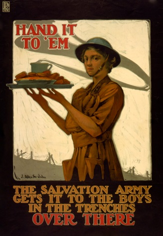 Vintage War Poster Hand it to 'em--The Salvation Army gets it to the boys in the trenches, over there.
